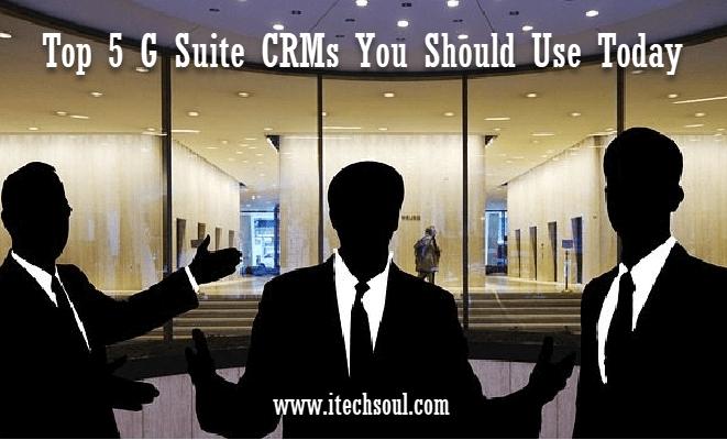 Top 5 G Suite CRMs